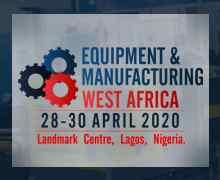 Equipment & Manufacturing West Africa 2020